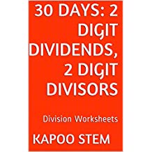 30 Division Worksheets with 2-Digit Dividends, 2-Digit Divisors: Math Practice Workbook (30 Days Math Division Series 6) (English Edition)