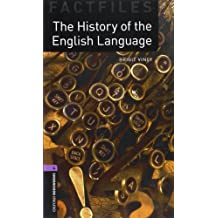 Oxford Bookworms - Factfiles: 9. Schuljahr, Stufe 2 - The History of the English Language: Reader (Oxford Bookworms Library: Factfiles, Stage 4)