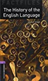 Oxford Bookworms Library Factfiles: Level 4:: The History of the English Language: 1400 Headwords (Oxford Bookworms ELT)