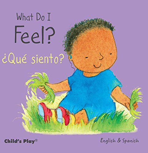 What Do I Feel?/¿Qué siento? (Child's Play - Bilingual Titles)