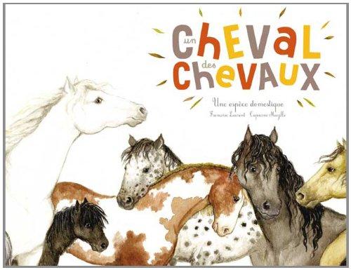 Un cheval, des chevaux : Une espèce domestique por Françoise Laurent