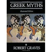 The Greek Myths: Illustrated Edition