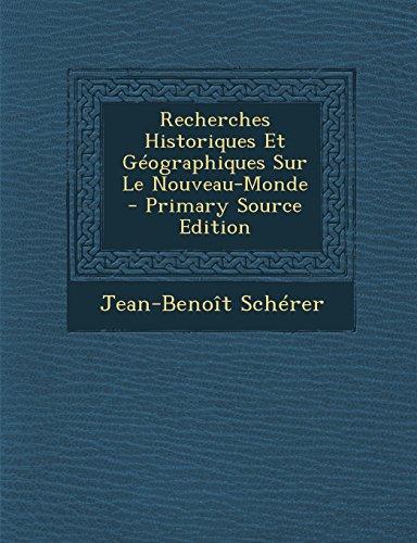 Recherches Historiques Et Geographiques Sur Le Nouveau-Monde