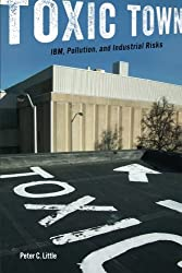 Toxic Town: IBM, Pollution, and Industrial Risks