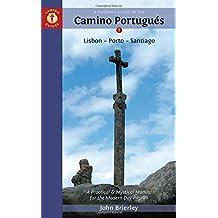 A Pilgrim's Guide to the Camino Portugues: Lisbon - Porto - Santiago.
