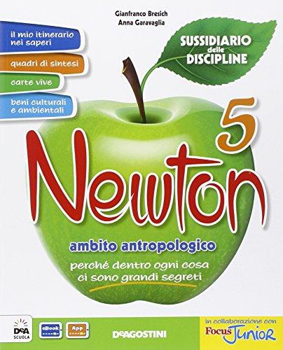 Newton. Sussidiario delle discipline. Ambito antropologico. Per la 5 classe elementare. Con e-book. Con espansione online