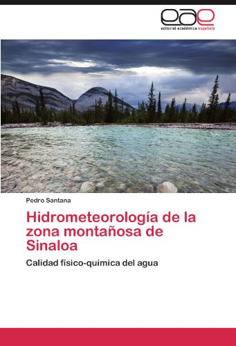 Hidrometeorología de la zona montañosa de Sinaloa: Calidad físico-química del agua