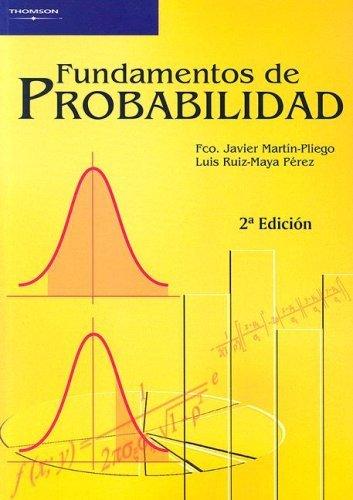 Fundamentos de probabilidad por Francisco Javier Martín Pliego