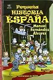 Pequeña historia de España (LIBROS INFANTILES Y JUVENILES) - 9788467028317