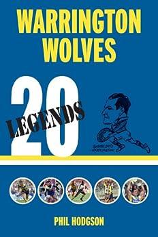 20 Legends: Warrington Wolves by [Hodgson, Phil]