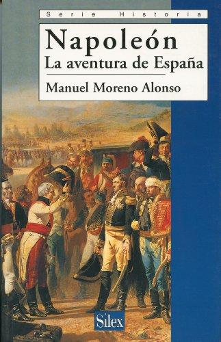 Napoleón. La aventura de España por Manuel Moreno Alonso