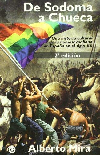 De Sodoma a Chueca : by Alberto Mira Nouselles (2004-08-02)