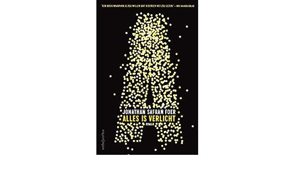 Alles is verlicht (Dutch Edition) eBook: Jonathan Safran Foer, Peter ...