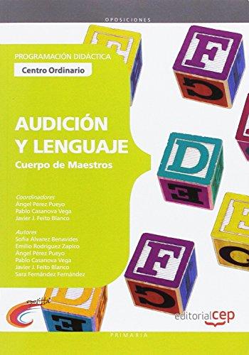 Cuerpo de Maestros. Audición y Lenguaje (Centro Ordinario). Programación Didáctica por AA.VV.