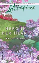 Hero in Her Heart (The Flanagans, Book 1) (Love Inspired #249) by Marta Perry (2004-04-01)