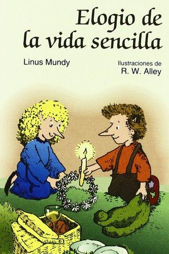 Elogio de la vida sencilla (Minilibros Autoayuda) por Linus Mundy