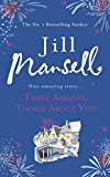 Three Amazing Things About You (English Edition)