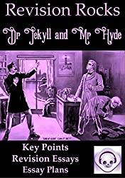 Dr Jekyll and Mr Hyde Revision: 9 Revision Essays, 9 Sets of Key Points, 9 Essay Plans