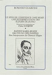 Le Sens de l'existence chez Rilke. Une interprétation des Elégies de Duino
