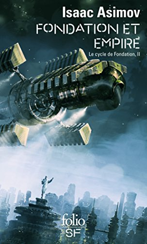 Le cycle de Fondation, II : Fondation et Empire (Folio SF) por Isaac Asimov