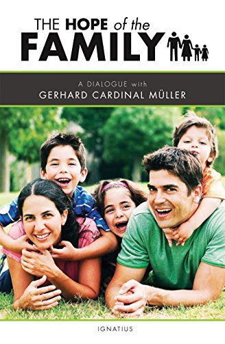 The Hope Of The Family A Dialogue With Cardinal Gerhard M Ller