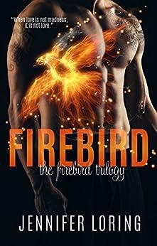 Firebird (The Firebird Trilogy Book 1) by [Loring, Jennifer]