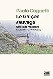 Le Garçon sauvage: Carnet de montagne