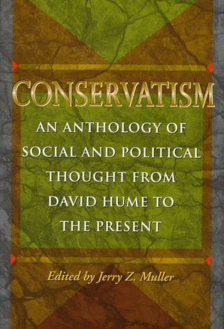 Conservatism: An Anthology of Social and Political Thought From David Hume to the Present (1997-05-05)