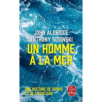 Un homme à la mer: Une histoire de survie et de sauvetage