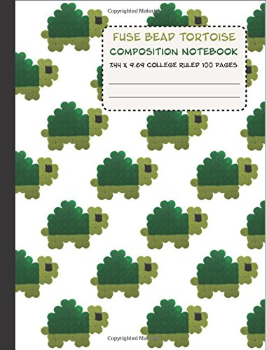Fuse Bead Tortoise Composition Notebook 7.44 x 9.69 College Rules 100 Pages: Bead and Iron School Writing Journal (Kawaii School Supplies)