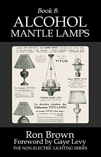 Book 8: Alcohol Mantle Lamps (The Non-Electric Lighting Series ...