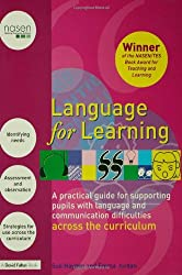 Language for Learning: A Practical Guide for Supporting Pupils with Language and Communication Difficulties across the Curriculum (David Fulton / Nasen)