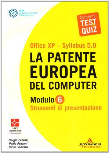 La patente europea del computer. Office XP-Sillabus 5.0. Modulo 6. Strumenti di presentazione por Paolo Pezzoni