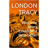 Your Life Story Could Be a Best Seller (English Edition)