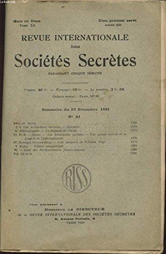 REVUE INTERNATIONALE DES SOCIETES SECRETES TOME XX N°51 : AVIS ET APPEL - DISCOURS DU CARDINAL BOURNE - LA ROYAUTE DU CHRIST - LES ASSURANCES SOCIALES - UNE GROSSE DEFAITE DE LA LOGE ET DE L INTERNATIONALE...