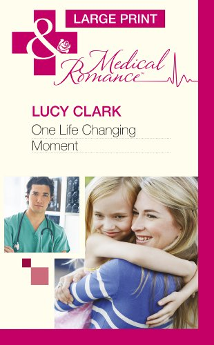 BBB,One Life Changing Moment (Mills & Boon Largeprint Medical),Lucy Clark
