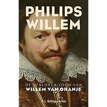 Philips Willem: De verloren zoon van Willem van Oranje