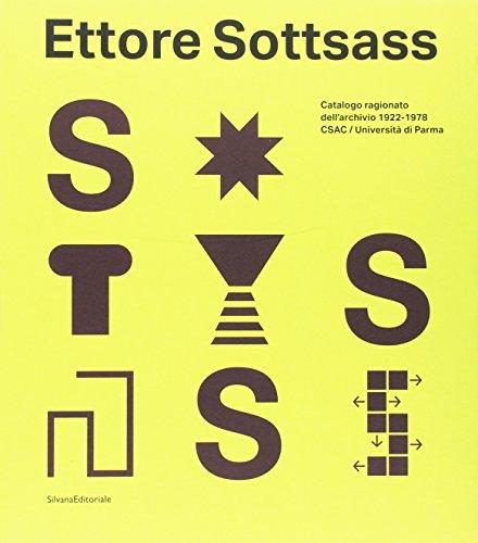 Ettore Sottsass. Catalogo ragionato dell'archivio 1922-1978 CSAC - Universit di Parma. Ediz. a colori