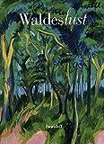 Waldeslust: B?ume und Wald in Bildern und Skulpturen der Sammlung W?rth