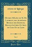 Telecharger Livres Oeuvres Melees de M de Lafargue Des Academies Royales Des Sciences Belles Lettres Et Arts de Caen Et de Lyon Vol 2 Classic Reprint (PDF,EPUB,MOBI) gratuits en Francaise