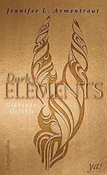 Dark Elements 4 - Glühende Gefühle von [Armentrout, Jennifer L.]