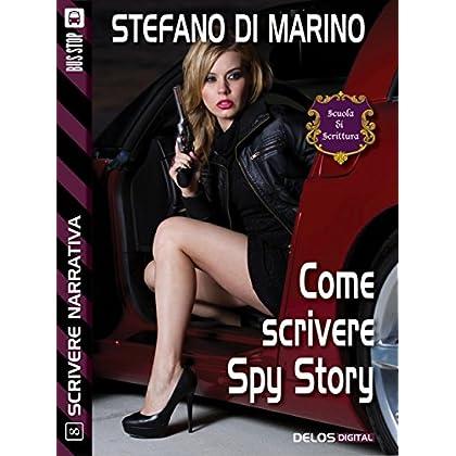 Come Scrivere Spy Story (Scuola Di Scrittura Scrivere Narrativa)