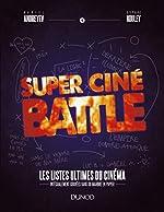 Super Ciné Battle - Les listes ultimes du cinéma de Daniel Andreyev