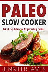 Paleo Slow Cooker: Quick & Easy Gluten-Free Recipes for Busy Families (English Edition)
