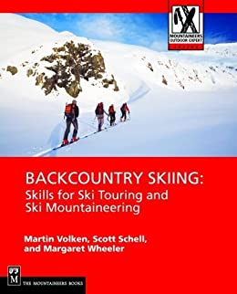 Backcountry Skiing: Skills for Ski Touring and Ski Mountaineering (Mountaineers Outdoor Expert Series) par [Wheeler, Margaret, Volken, Martin, Schell, Scott]