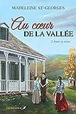 Au coeur de la vallée, T.2: Partir ou rester (French Edition)