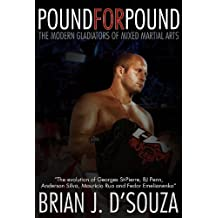 Pound for Pound: The Modern Gladiators of Mixed Martial Arts (English Edition)