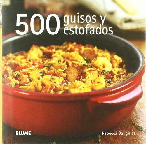500 guisos y estofados por Rebecca Baugniet