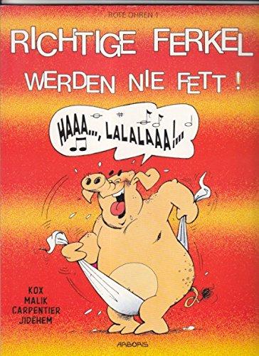 Rote Ohren 1: Richtige Ferkel werden nie fett (Arboris) (Hardcover Comic)