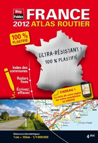 France, Mini Atlas Routier Plastifié - Edition 2012 - Echelle : 1/1 000 000 par Blay-Foldex